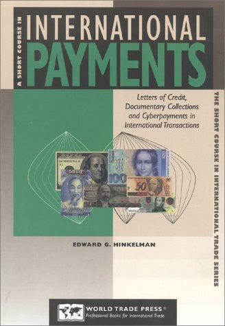 A Short Course in International Payments (Short Course in International Trade Series): Hinkelman, ...