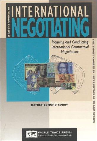 A Short Course in International Negotiating: Planning: Jeffrey Edmund Curry