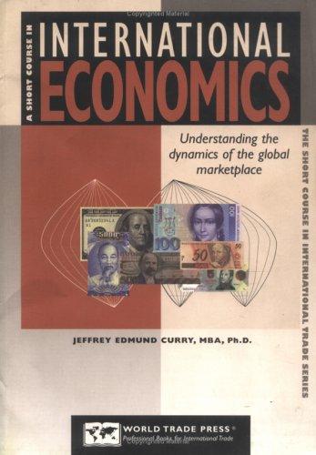 A Short Course in International Economics: Jeffrey E. Curry