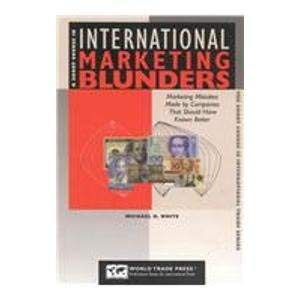 A Short Course in International Marketing Blunders: White, Michael