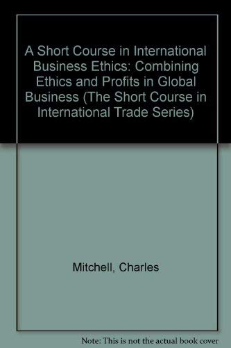 9781885073631 A Short Course In International Business Ethics Combining And Profits Global