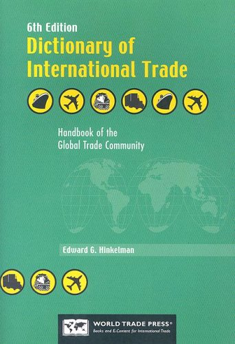 9781885073723: Dictionary of International Trade: Handbook of the Global Trade Community Includes 19 Key Appendices