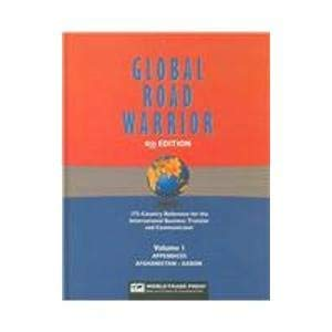 9781885073969: Global Road Warrior: 175-Country Handbook for the International Business Travel, Business Communications, Business Culture