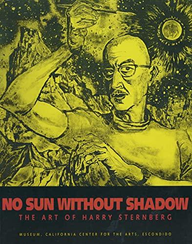 No Sun Without Shadow: The Art of Harry Sternberg: Fleurov, Ellen