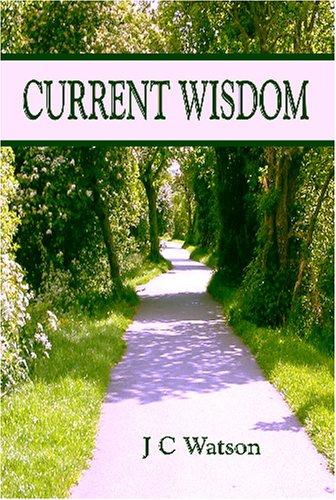 Current Wisdom: J. C. Watson