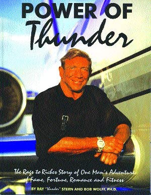 Power of Thunder: The Rags to Riches Story of One Man's Adventure of Fame, Fortune, Romance &...