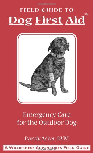 9781885106049: Dog First Aid: A Field Guide to Emergency Care for the Outdoor Dog
