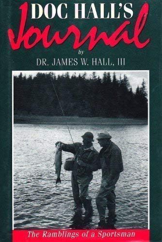 Doc Hall's Journal: The Ramblings of a Sportsman: Hall, James Whitney