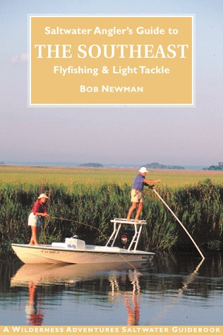 9781885106391: Saltwater Angler's Guide to the Southeast: Flyfishing and Light Tackle in the Carolinas and Georgia (Saltwater Angler's Guide Series)