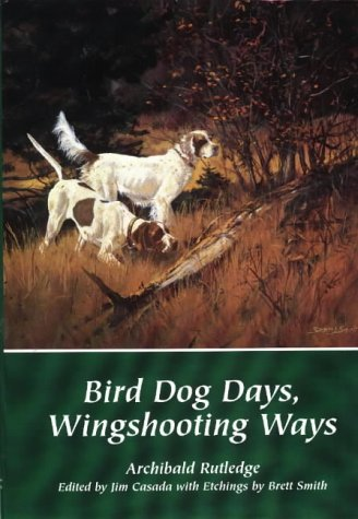 Bird Dog Days, Wingshooting Ways: Rutledge, Archibald
