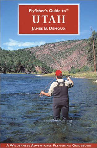 9781885106858: Flyfisher's Guide to Utah