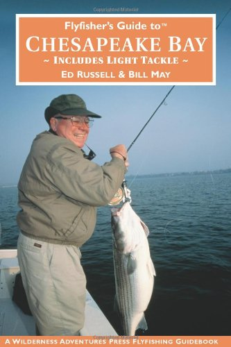 9781885106940: Flyfisher's Guide to Chesapeake Bay: Includes Light Tackle (Wilderness Adventures Flyfishing Guidebook) (Wilderness Adventures Flyfishing Guidebook) (Wilderness Adventures Flyfishing Guidebook)