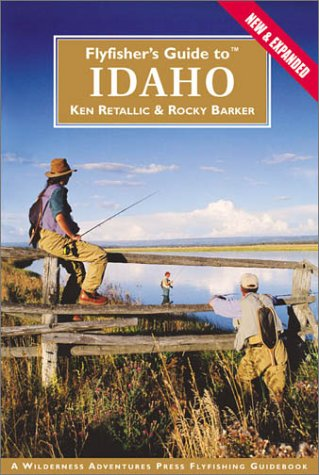 9781885106957: Flyfisher's Guide to Idaho (2nd Edition) (Flyfisher's Guides)
