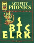 9781885111470: Activity Phonics: Introducing Blends, Digraphs and Long Vowel Sounds