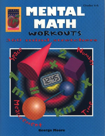 Mental Math Workouts: 360 Mind-Stretchers Level A: George Moore