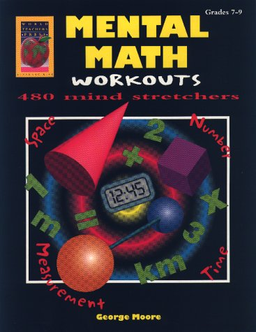 Mental Math Workouts: 480 Mind Stretchers, Level: Moore, George