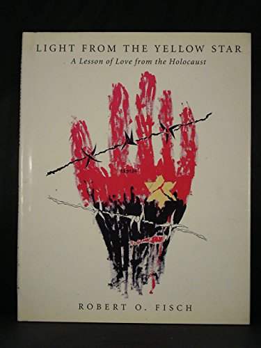 9781885116000: Light from the Yellow Star: A Lesson of Love from the Holocaust