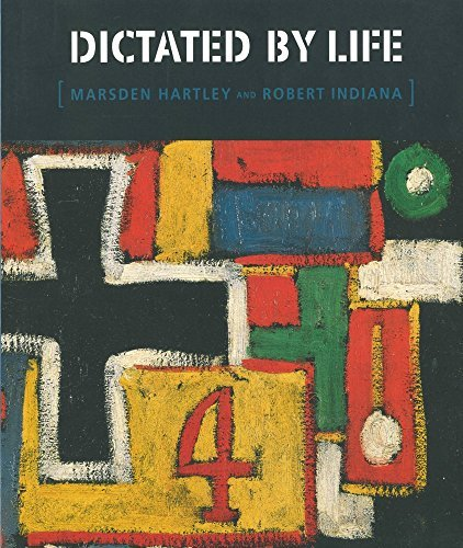 Dictated by Life: Marsden Hartley's German Paintings: McDonnell, Patricia; Plante,