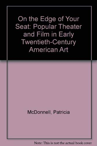 9781885116116: On the Edge of Your Seat: Popular Theater and Film in Early Twentieth-Century American Art