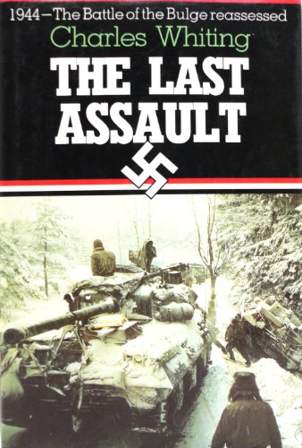 The Last Assault The Bulge Reassessed (9781885119001) by Whiting, Charles