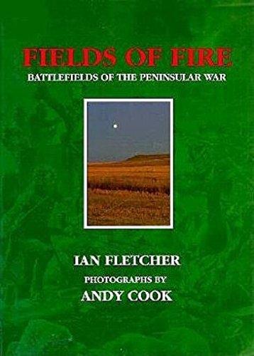 Fields Of Fire: Battlefields Of The Peninsular: Fletcher, Ian, Cook,