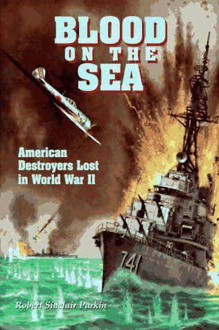 BLOOD ON THE SEA. American Destroyers Lost in World War II.