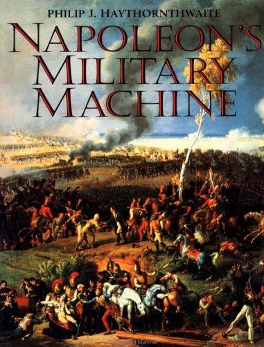 Napoleon's Military Machine (1885119186) by Haythornthwaite, Philip J.