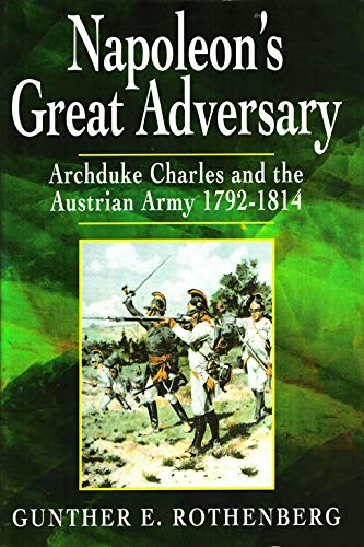 9781885119216: Napoleon's Great Adversary: Archduke Charles and the Austrian Army, 1792-1814