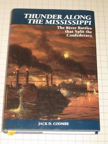 9781885119254: Thunder Along The Mississippi: The River Battles That Split The Confederacy