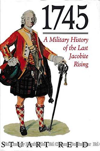 1745: A Military History of the Last Jacobite Rising: Reid, Stuart