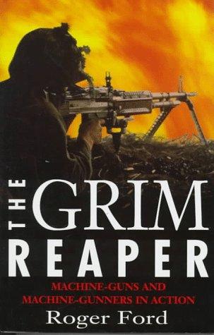 9781885119414: The Grim Reaper : Machine-Guns and Machine-Gunners in Action
