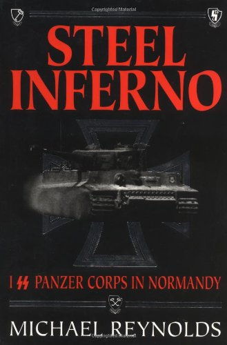 Steel Inferno: I SS Panzer Corps In Normandy (1885119445) by Reynolds, Michael
