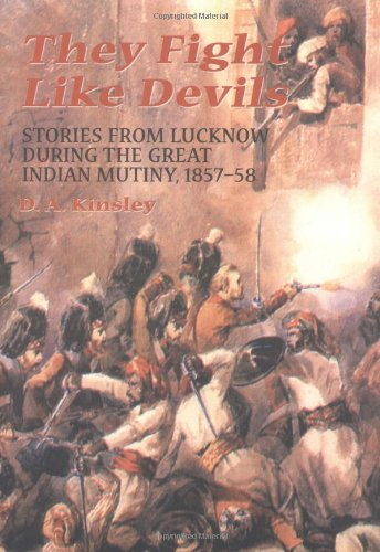 They Fight Like Devils: Stories from Lucknow: D. A. Kinsley
