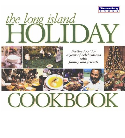 The Long Island Holiday Cookbook: Granville, Kari, editor