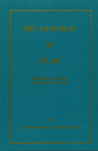 The Prophets of Islam: Biographical Sketches According: Syed Muhammad Hussain