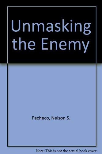 Unmasking the Enemy - Visions Around the World and Global Deception in the End Times