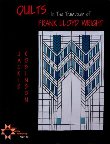 9781885156136: Quilts in the Tradition of Frank Lloyd Wright