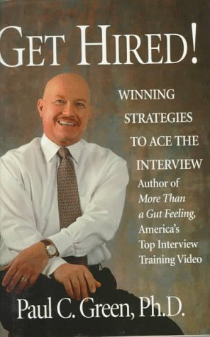 9781885167132: Get Hired!: Winning Strategies to Ace the Interview