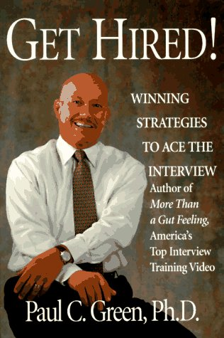 9781885167149: Get Hired!: Winning Strategies to Ace the Interview