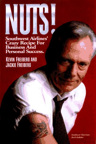 Nuts!: Southwest Airlines' Crazy Recipe For Business And Personal Success: Signed: Freiberg, ...