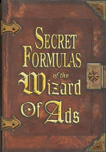 9781885167408: Secret Formulas of the Wizard of Ads: Turning Paupers into Princes and Lead into Gold