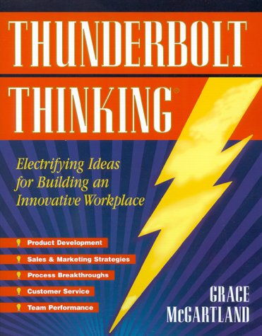 9781885167422: Thunderbolt Thinking, Revised: A How-To Guide for Strategic Innovators