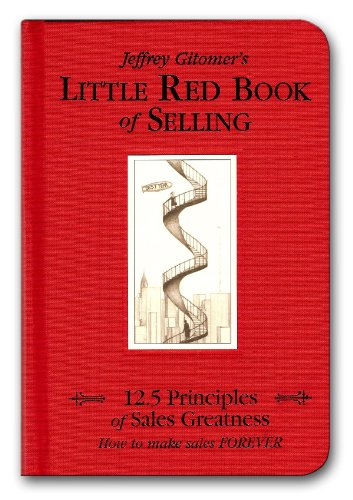 9781885167606: Jeffrey Gitomer's Little Red Book of Selling: 12.5 Principles of Sales Greatness : How to Make Sales Forever