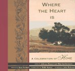 9781885171009: Where the Heart Is: A Celebration of Home