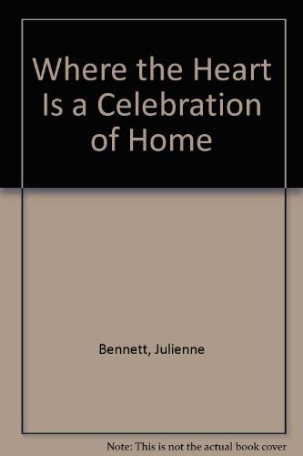 9781885171023: Where the Heart Is a Celebration of Home