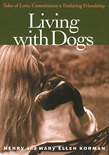 9781885171191: Living with Dogs: Tales of Love, Commitment, and Enduring Friendship