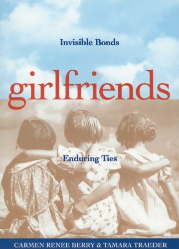 9781885171207: Girlfriends: Invisible Bonds, Enduring Ties
