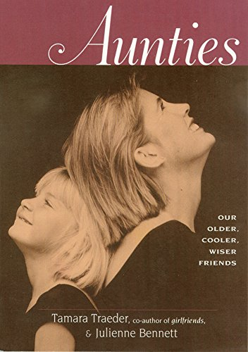 9781885171221: Aunties: Our Older, Cooler, Wiser Friends