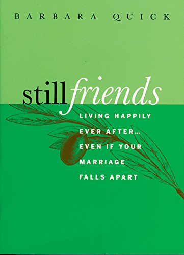 9781885171368: Still Friends: Living Happily Ever After.Even If Your Marriage Falls Apart