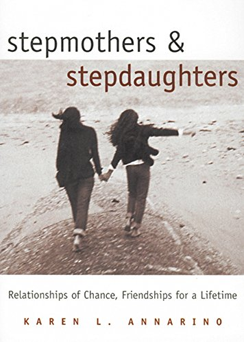 Stepmothers and Stepdaughters: Relationships of Chance, Friendships: Jean M. Blomquist,